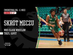#ĆPO2 SKRÓT: WKS Śląsk Wrocław – Trefl Sopot 91:72