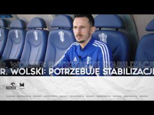 Rafał Wolski: Potrzebuję stabilizacji