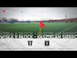 Read more about the article IV Liga   Wisła II Płock – Kasztelan Sierpc