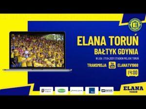 Read more about the article ELANA TORUŃ – BAŁTYK GDYNIA   LIVE   sobota 17.04.2021   godzina 14:00