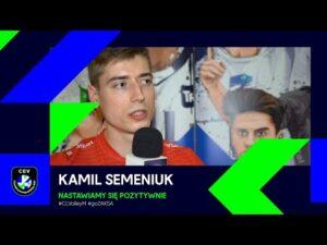 Kamil Semeniuk: nastawiamy się pozytywnie