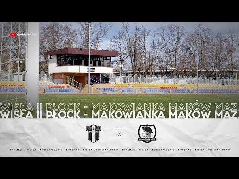 IV Liga | Wisła II Płock – Makowianka Maków Maz.