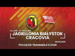 CLJ U-18. Jagiellonia Białystok – Cracovia