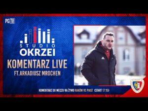 STUDIO OKRZEI   LIVE Raków Częstochowa – Piast Gliwice 10 05 2021