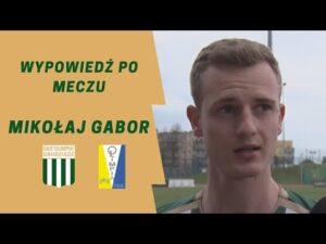 Wypowiedź Mikołaja Gabora po meczu z Olimpią Elbląg.