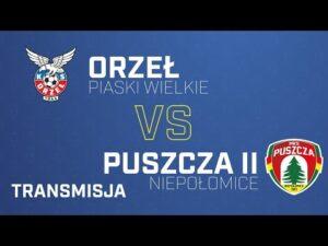 Orzeł Piaski Wielkie Kraków – Puszcza II Niepołomice   PUSZCZA TV