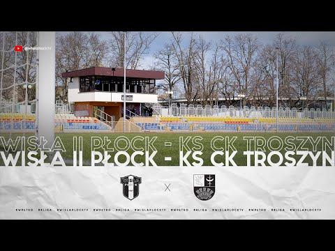 IV Liga | Wisła II Płock – KS CK Troszyn