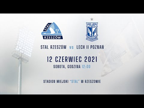 Zapowiedź meczu Stal Rzeszów – Lech II Poznań (12.06.2021)