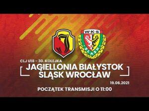 CLJ U-18. Jagiellonia Białystok – Śląsk Wrocław