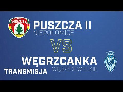 Puszcza II Niepołomice – Węgrzcanka Węgrzce Wielkie   PUSZCZA TV