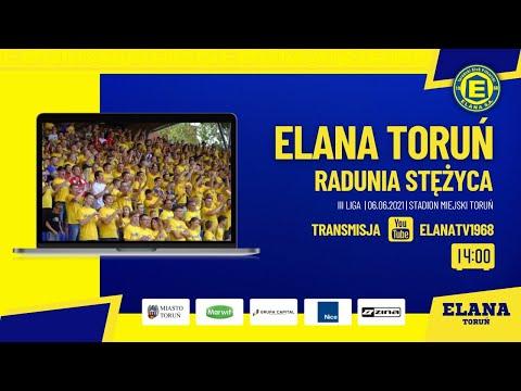Read more about the article ELANA TORUŃ – RADUNIA STĘŻYCA | LIVE | niedziela 06.06.2021 | godzina 14:00