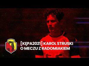 Read more about the article [KĘPA 2021] Karol Struski o meczu z Radomiakiem