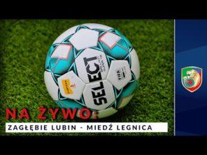 Read more about the article 🔴 LIVE: Zagłębie Lubin – Miedź Legnica – mecz sparingowy