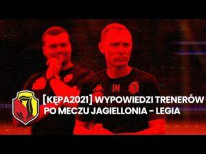 Read more about the article [KĘPA 2021] Wypowiedzi trenerów po meczu Jagiellonia – Legia