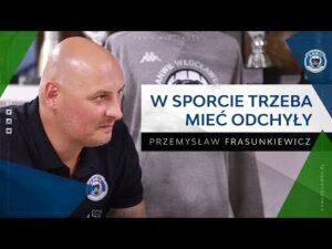 Read more about the article W sporcie trzeba mieć odchyły | Wywiad | Przemysław Frasunkiewicz