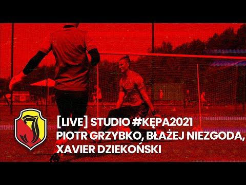You are currently viewing [LIVE] STUDIO #KĘPA2021 – PIOTR GRZYBKO, BŁAŻEJ NIEZGODA, XAVIER DZIEKOŃSKI