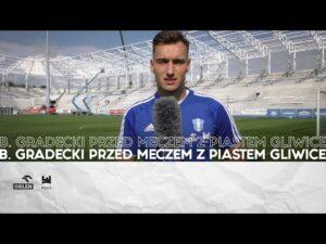 Read more about the article Bartłomiej Gradecki przed meczem z Piastem Gliwice