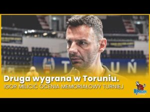 Read more about the article Druga wygrana w Toruniu. Igor Milicić ocenia memoriałowy turniej
