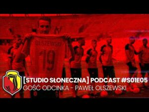 Read more about the article [STUDIO SŁONECZNA] PODCAST #S01E05 – Gość odcinka: Paweł Olszewski