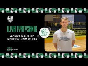 Read more about the article Illya Tyrtyshnik zaprasza na ALBA Cup IV Memoriał Adama Wójcika