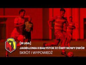Read more about the article [III liga] Jagiellonia II Białystok 0:1 Świt Nowy Dwór. Skrót i wypowiedź.