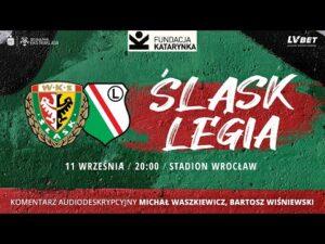 Read more about the article Śląsk Wrocław – Legia Warszawa, PKO Ekstraklasa, 11.09.2021 (Komentarz na żywo)