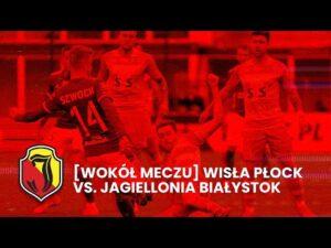 Read more about the article Wokól meczu Wisła Płock vs Jagiellonia Białystok (3-0)