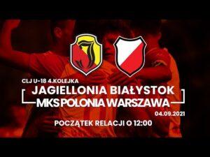 Read more about the article [LIVE] CLJ U-18 Jagiellonia Białystok – MKS Polonia Warszawa