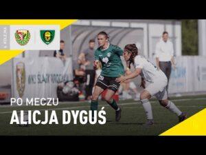 Read more about the article Alicja Dyguś po meczu Śląsk Wrocław – GKS Katowice 3-1 (26.09.2021)