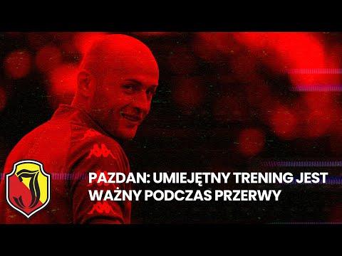 You are currently viewing Pazdan: Umiejętny trening jest ważny podczas przerwy