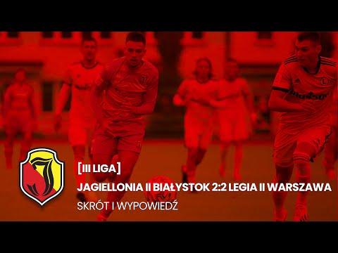 You are currently viewing [III liga] Jagiellonia II Białystok 2:2 Legia II Warszawa. Skrót i wypowiedź.