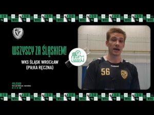 Read more about the article Wszyscy za Śląskiem! – WKS Śląsk Wrocław (piłka ręczna)