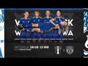 Read more about the article III Liga | Wisła Płock (k) – WAP Warszawa (k)
